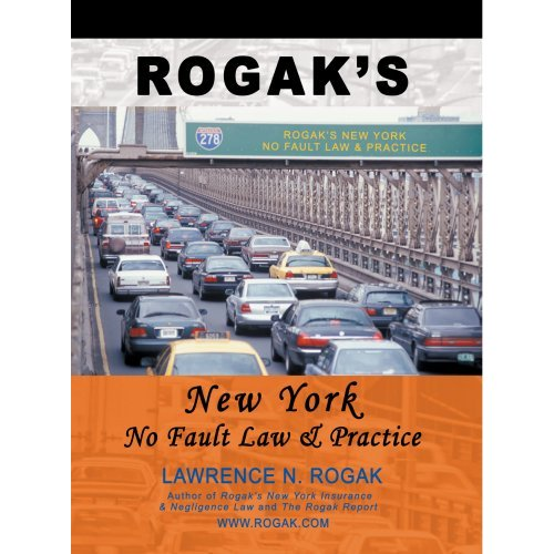 Rogak's New York No-Fault Law & Practice